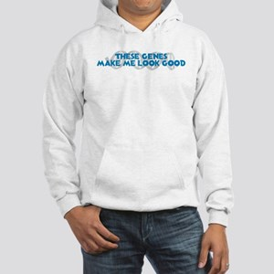 These Genes Make Me Look Good Hooded Sweatshirt